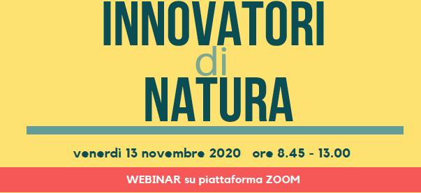 """13 novembre 2020 – Aperte le iscrizioni al webinar online """"Innovatori di natura"""""""